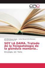SOY LA DAMA. Tratado de la fisiopatología de la glándula mamaria..
