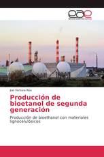 Producción de bioetanol de segunda generación