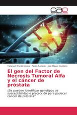 El gen del Factor de Necrosis Tumoral Alfa y el cáncer de próstata