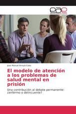 El modelo de atención a los problemas de salud mental en prisión