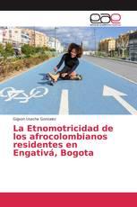 La Etnomotricidad de los afrocolombianos residentes en Engativá, Bogota