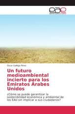 Un futuro medioambiental incierto para los Emiratos Árabes Unidos