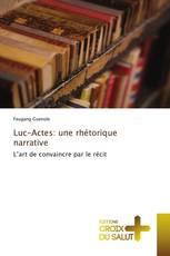 Luc-Actes: une rhétorique narrative