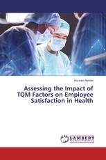 Assessing the Impact of TQM Factors on Employee Satisfaction in Health