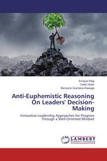 Anti-Euphemistic Reasoning On Leaders' Decision-Making