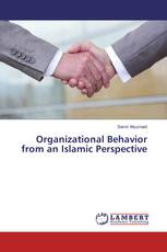Organizational Behavior from an Islamic Perspective
