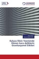 Kaluza Klein Teorisinde Dönen kara deliklerin Gravitasyonel Etkileri