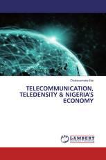TELECOMMUNICATION, TELEDENSITY & NIGERIA'S ECONOMY