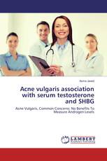 Acne vulgaris association with serum testosterone and SHBG
