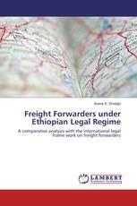 Freight Forwarders under Ethiopian Legal Regime