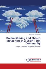 Dream Sharing and Shared Metaphors in a Short Term Community