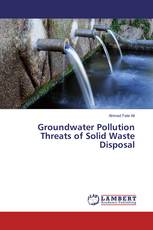 Groundwater Pollution Threats of Solid Waste Disposal