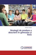 Strategii de predare a descrierii în gimnaziu şi liceu
