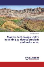 Modern technology utility in Mining to detect problem and make safer