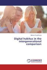 Digital habitus in the intergenerational comparison