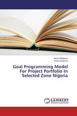 Goal Programming Model For Project Portfolio In Selected Zone Nigeria
