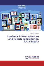 Student's Information Use and Search Behaviour on Social Media