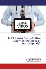 Is Zika virus the definitive culprit in the cases of microcephaly?
