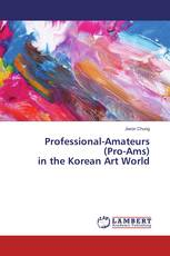 Professional-Amateurs (Pro-Ams) in the Korean Art World