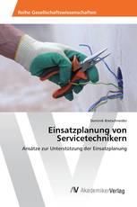 Einsatzplanung von Servicetechnikern