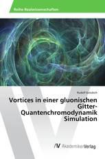 Vortices in einer gluonischen Gitter-Quantenchromodynamik Simulation