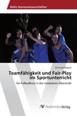 Teamfähigkeit und Fair-Play im Sportunterricht
