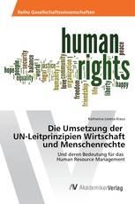 Die Umsetzung der UN-Leitprinzipien Wirtschaft und Menschenrechte