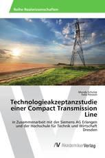 Technologieakzeptanzstudie einer Compact Transmission Line