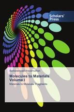 Molecules to Materials Volume I