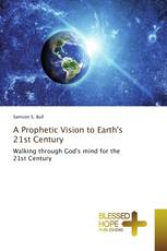 A Prophetic Vision to Earth's 21st Century