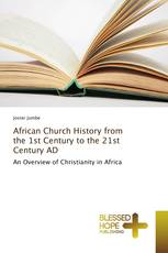 African Church History from the 1st Century to the 21st Century AD