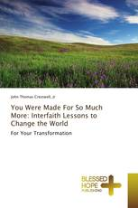 You Were Made For So Much More: Interfaith Lessons to Change the World