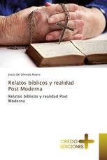 Relatos bíblicos y realidad Post Moderna