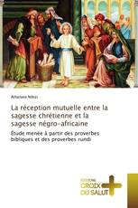 La réception mutuelle entre la sagesse chrétienne et la sagesse négro-africaine