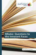 Mbaka: Questions to the Innocent Faces