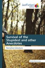 Survival of the Stupidest and other Anecdotes
