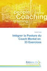 Intégrer la Posture du Coach Mental en 33 Exercices