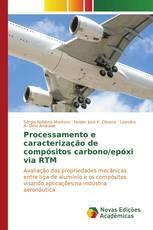 Processamento e caracterização de compósitos carbono/epóxi via RTM