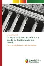 Os usos políticos da mídia e a perda de legitimidade do Estado