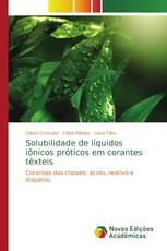 Solubilidade de líquidos iônicos próticos em corantes têxteis