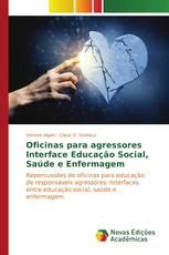 Oficinas para agressores Interface Educação Social, Saúde e Enfermagem