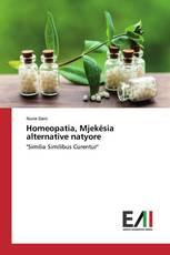 Homeopatia, Mjekësia alternative natyore