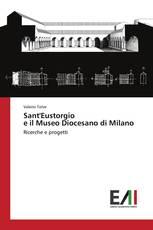 Sant'Eustorgio e il Museo Diocesano di Milano