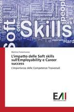 L'impatto delle Soft skills sull'Employability e Career success