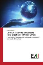 La Dichiarazione Universale sulla Bioetica e i Diritti Umani
