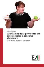 Valutazione della prevalenza del peso corporeo e consumo alimentare