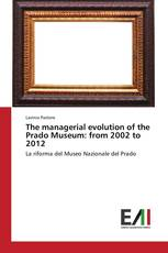 The managerial evolution of the Prado Museum: from 2002 to 2012