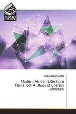 Modern African Literature Revisited: A Study of Literary Affinities
