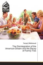 The Disintegration of the American Dream and the Decay of Family Ties