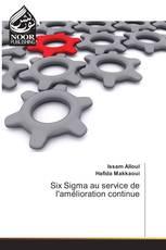 Six Sigma au service de l'amélioration continue